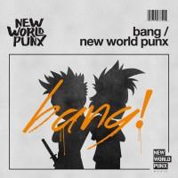 New World Punx Bang